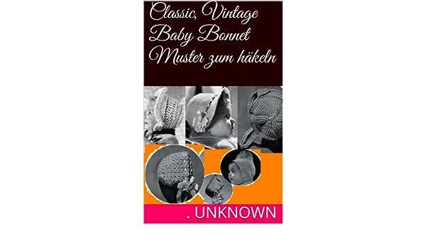 Amazon.com: Classic, Vintage Baby Bonnet Muster zum häkeln (German ...