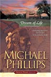 Dream of Life, Michael Phillips, 1414301774