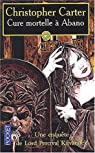 Lord Percival Kilvanock : Cure mortelle à Abano par Christian Jacq