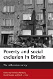 Poverty and social exclusion in Britain: The millennium survey (Studies in Poverty, Inequality and Social Exclusion Series)