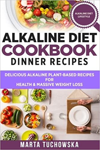 Alkaline diet cookbook dinner recipes delicious alkaline plant alkaline diet cookbook dinner recipes delicious alkaline plant based recipes for health massive weight loss alkaline recipes plant based cookbook forumfinder Images
