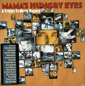 Mamas Hungry Eyes:Tribute to Merle Ha (Mamas Hungry Eyes A Tribute To Merle Haggard)