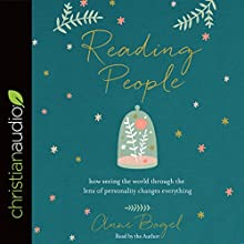 Reading People: How Seeing the World Through the Lens of Personality Changes Everything Audiobook by Anne Bogel Narrated by Anne Bogel