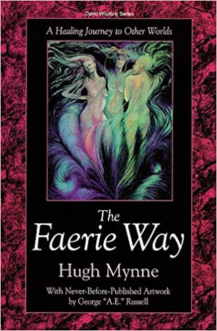 The Faerie Way: A Healing Journey to Other Worlds