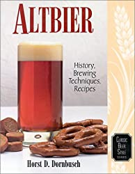 Altbier: History, Brewing Techniques, Recipes (Classic Beer Style Series, 12)