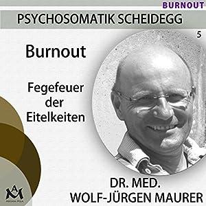 Burnout: Fegefeuer der Eitelkeiten Hörbuch