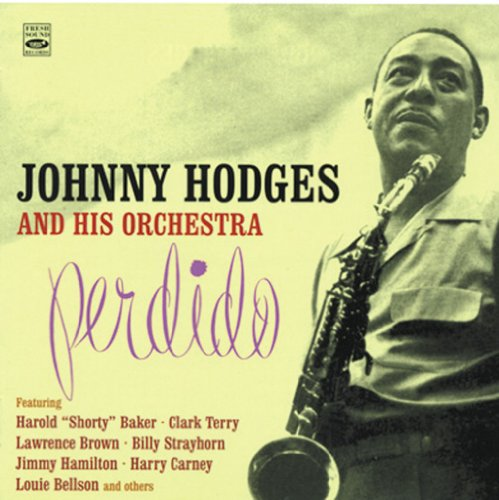 Perdido + Creamy (Johnny Hodges With Billy Strayhorn And The Orchestra)
