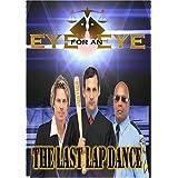 Eye for an Eye: The Last Lap Dance