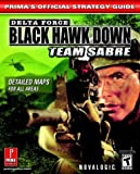 Delta Force: Black Hawk Down - Team Sabre: Official Strategy Guide