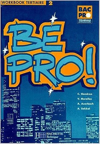 Livre gratuits Be Pro ! Terminale BAC PRO tertiaire. Travaux pratiques, ancienne édition 1995 pdf ebook