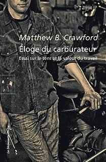 Eloge du carburateur : essai sur le sens et la valeur du travail, Crawford, Matthew B.