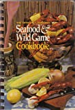 The Official Louisiana Seafood & Wild Game Cookbook