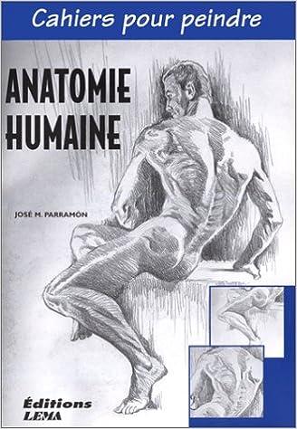 Lire Cahiers pour peindre : anatomie humaine pdf, epub ebook