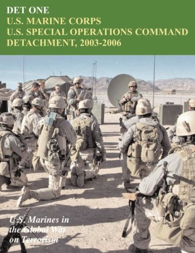 Det One: U.S. Marine Corps U.S. Special Operations Command Detachment, 2003-2006 (U.S. Marines in the Global War on