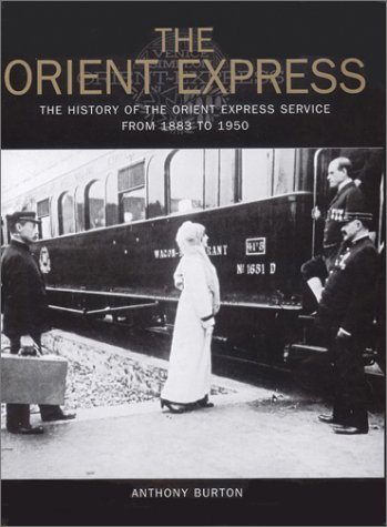 The orient express the history of the orient express service from the orient express the history of the orient express service from 1883 to 1950 anthony burton 9780785813521 amazon books fandeluxe Choice Image