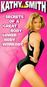 Kathy Smith: Secrets of a Great Body - Lower Body Workout [Import]