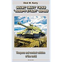 "Soviet Heavy Tanks IS ""Joseph Stalin"" Series : Weapons and combat vehicles of the world"