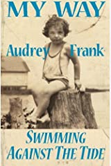 My Way: Swimming Against the Tide Paperback