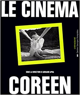 Le Cinema Coreen Cinema Pluriel French Edition Adriano