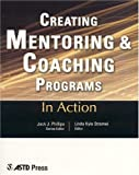 Creating Mentoring and Coaching Programs, Linda Kyle Stromei, 1562862847
