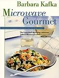 Microwave Gourmet, Barbara Kafka, 0688157920
