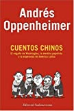 Cuentos Chinos, Andres Oppenheimer, 0307347990