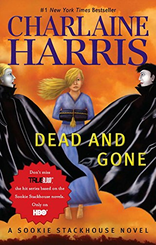 Dead And Gone (Sookie Stackhouse/True Blood, Book 9)