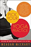 Image of Pick Your Yoga Practice: Exploring and Understanding Different Styles of Yoga