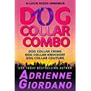 Dog Collar Combo (A Lucie Rizzo Mystery Book 0)