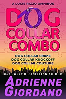 Dog Collar Combo (A Lucie Rizzo Mystery) by [Giordano, Adrienne ]
