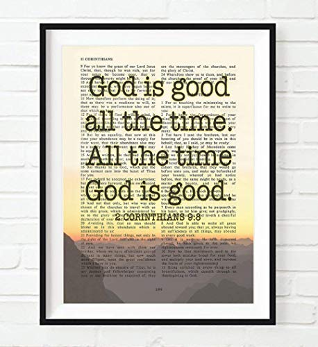 God Is Good All the Time, 2 Corinthians 9:8, Vintage Bible Verse Scripture Christian Art Print, Unframed, Inspirational Wall Art and Home Decor Poster Gift, 8x10 Inches ()