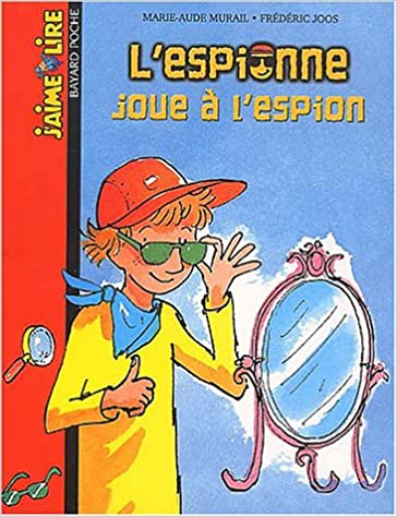 Book J'Aime Lire: L'Espionne Joue a L'Espion (French Edition)