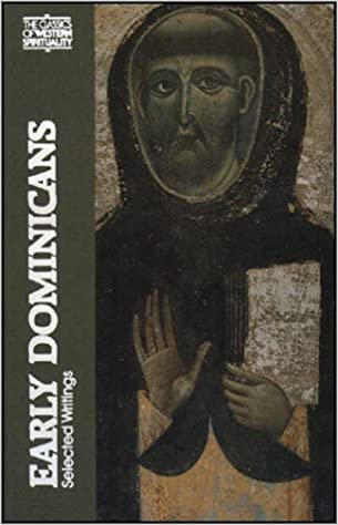 Read online Early Dominicans: Selected Writings (Classics of Western Spirituality (Paperback)) PDF
