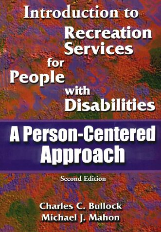 Introduction to Recreation Services for People With Disabilities: A Person-Centered Approach