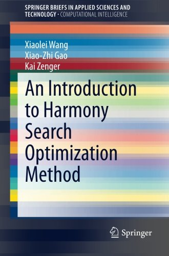 An Introduction to Harmony Search Optimization Method (SpringerBriefs in Applied Sciences and Technology)