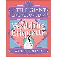 The Little Giant Encyclopedia of Wedding Etiquette