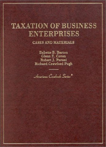 Cases and Materials on Taxation of Business Enterprises (American Casebook Series)
