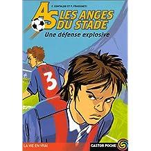 ANGES DU STADE 3 (LES) : UNE DÉFENSE EXPLOSIVE