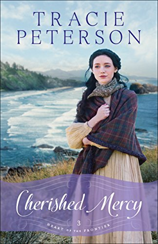 Cherished Mercy (Heart of the Frontier Book #3) by [Peterson, Tracie]