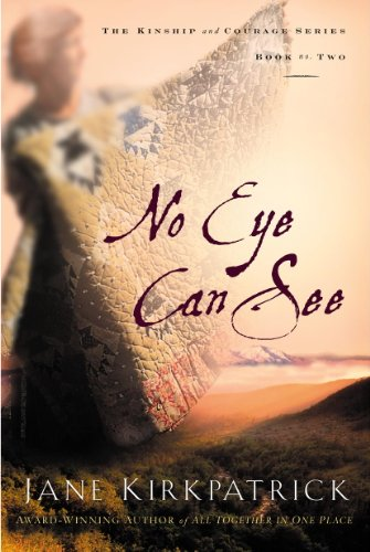 No Eye Can See (Kinship and Courage)