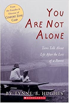 You Are Not Alone: Teens Talk About Life After The Loss Of A Parent por Lynn Hughes Gratis