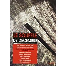 SOUFFLE DE DÉCEMBRE (LE) : LE MOUVEMENT DE DÉCEMBRE 1995 CONTINUITÉS SINGULARITÉS PORTÉE