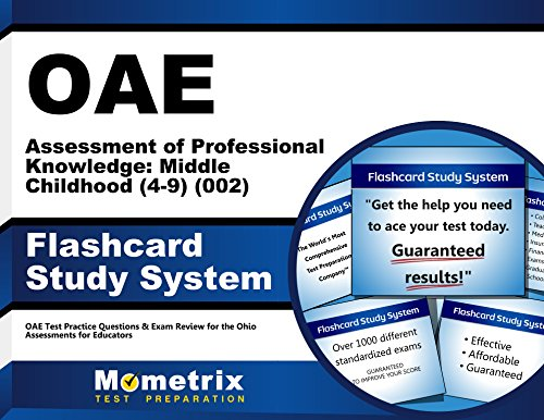 OAE Assessment of Professional Knowledge: Middle Childhood (4-9) (002) Flashcard Study System: OAE Test Practice Questions & Exam Review for the Ohio Assessments for Educators (Cards)