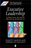 Book cover for Executive Leadership: A Practical Guide to Managing Complexity