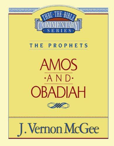 Amos / Obadiah - Book #28 of the Thru the Bible