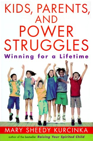 Read Online Kids, Parents, and Power Struggles: Winning For a Lifetime pdf epub