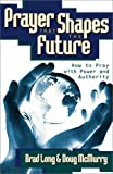 img - for Prayer That Shapes the Future book / textbook / text book