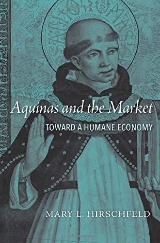 Aquinas and the Market – Toward a Humane Economy