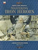 Mastering Iron Heroes, Mike Mearls, 158846797X