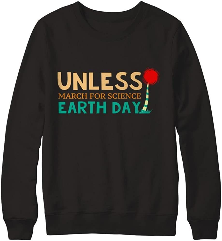 Teely Shop Womens Womans Cool Unless March Science Earth Day 2018 Gildan Pullover Sweatshirt